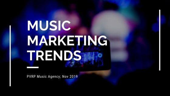 PVRP Music Marketing Trends_ Nov 2019