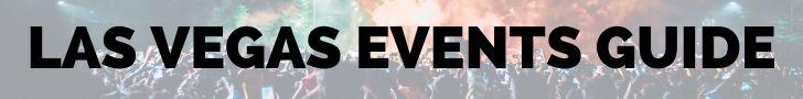 LAS VEGAS Events Guide