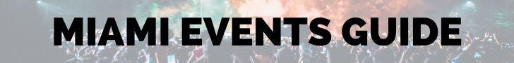 MIAMI Events Guide