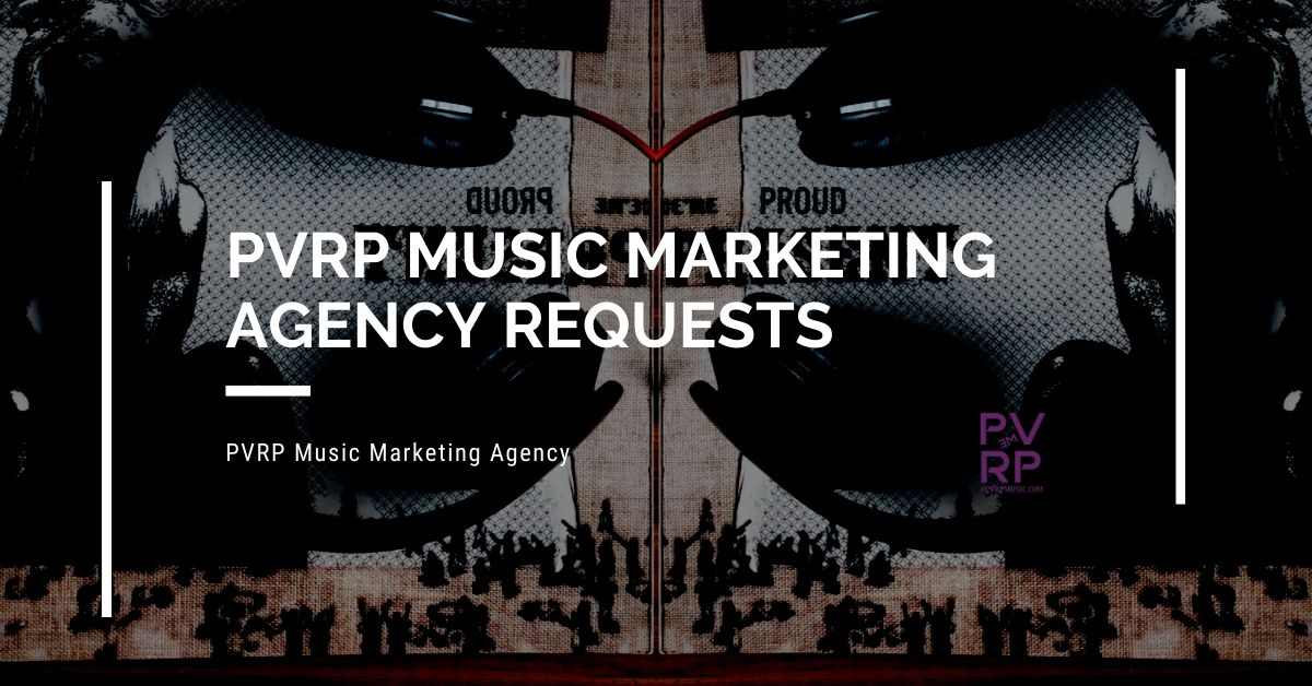 PVRP Music Marketing Agency Client Requests