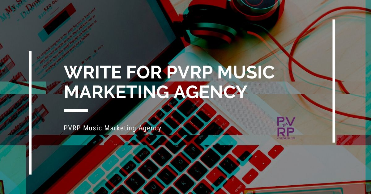 Write for PVRP Music Marketing Agency
