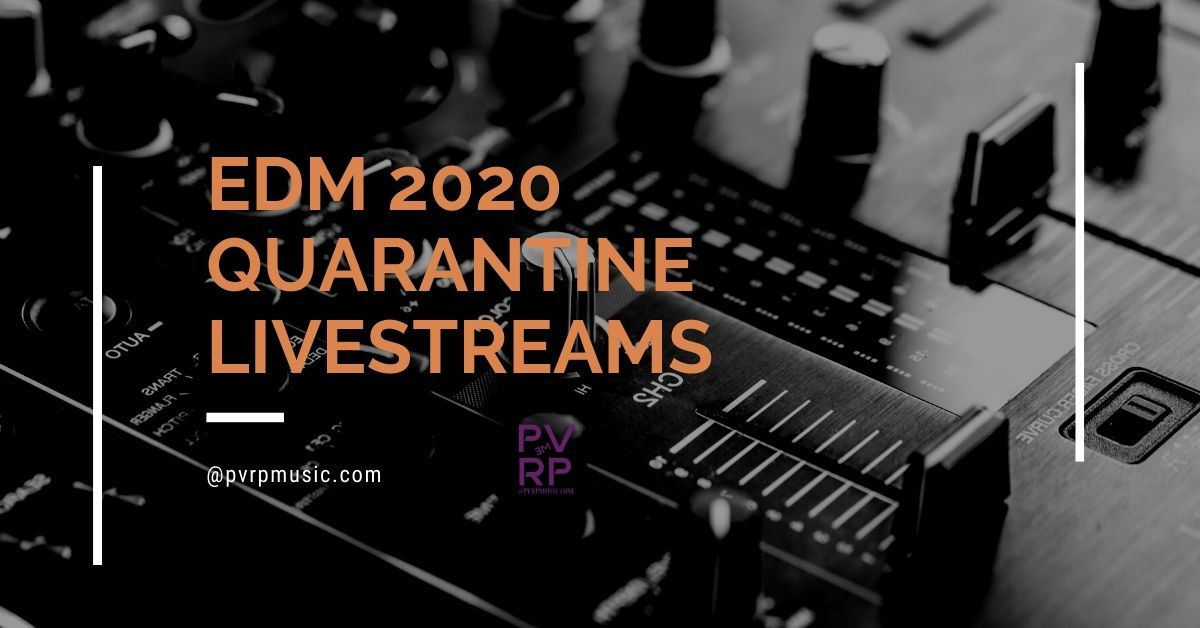 EDM 2020 Quarantine Livestreams_ PVRP Music