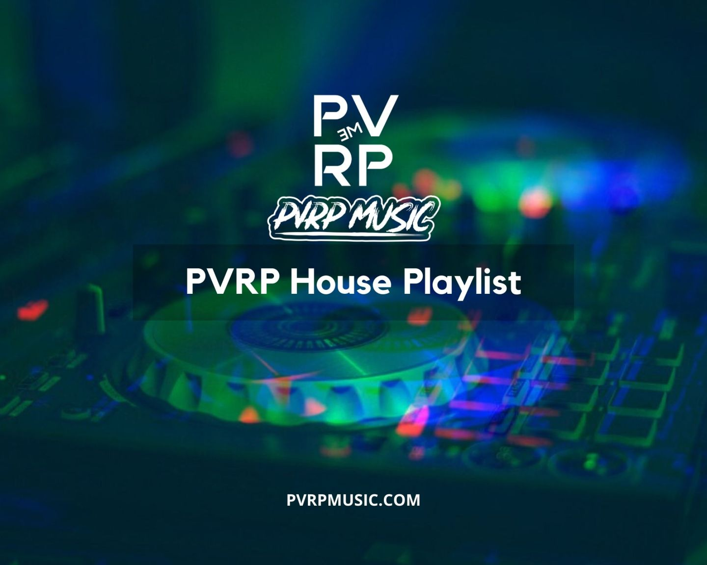 PVRP Music House Playlist